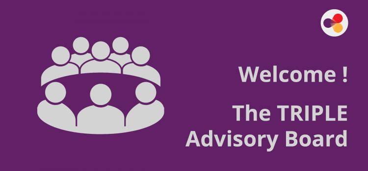 A Warm Welcome to the TRIPLE Advisory Board Members!